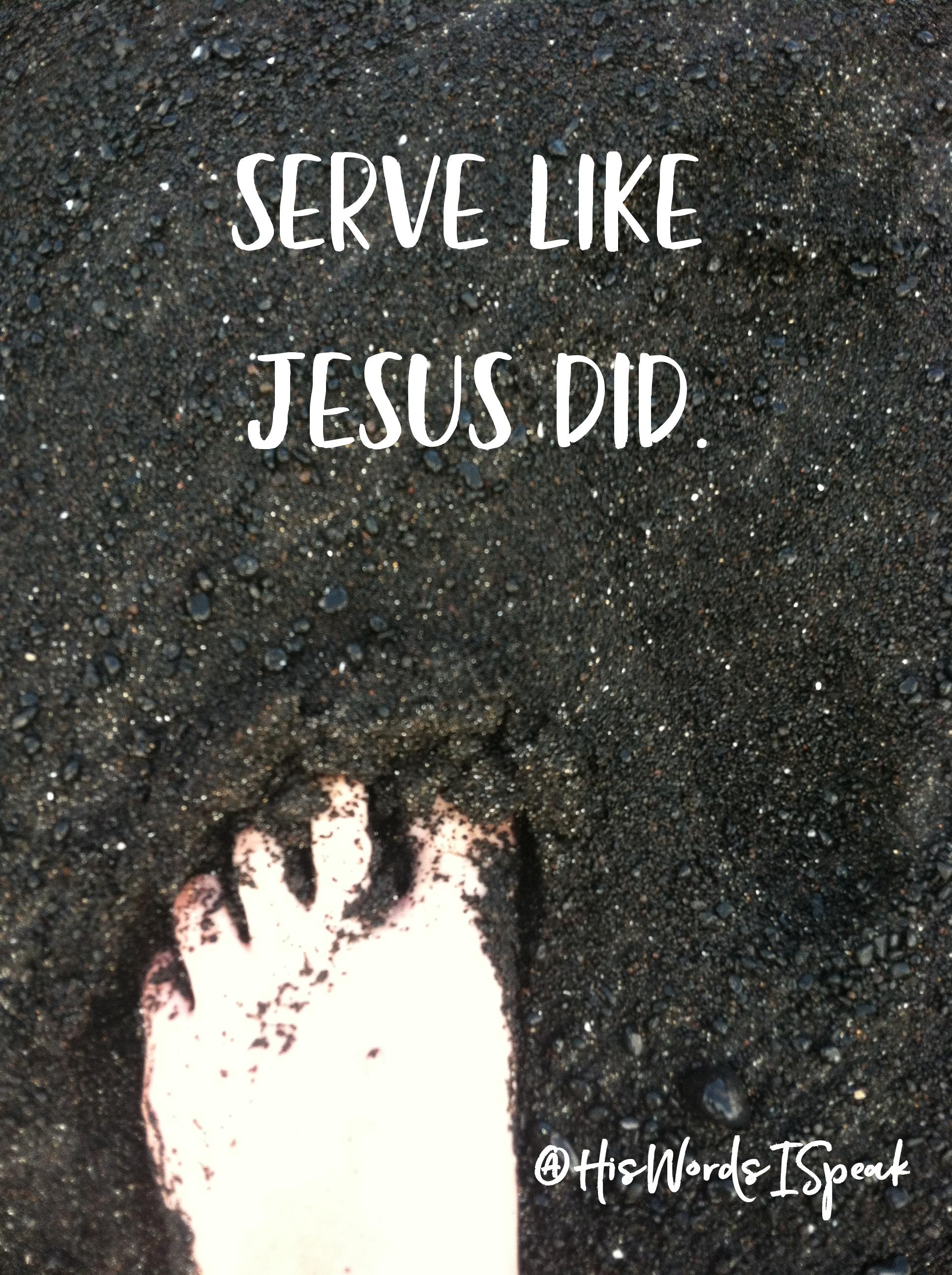 Serve Like Jesus - His Words I Speak