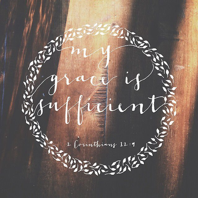 My Grace is Sufficient - 2 Cor. 12:9